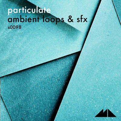 Particulate – Ambient Loops & SFX