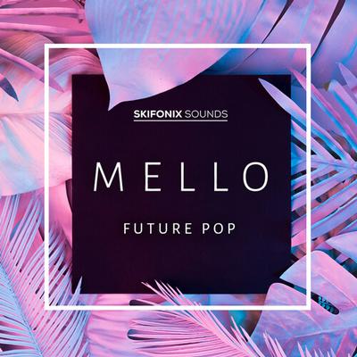 Mello - Future Pop