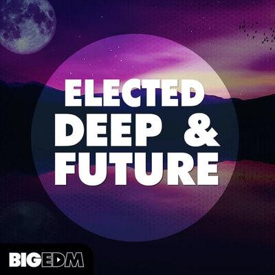 Elected Deep & Future