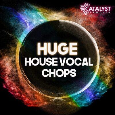 Huge House Vocal Chops