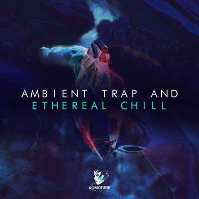 Ambient Trap and Ethereal Chill