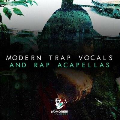 Modern Trap Vocals and Rap Acapellas