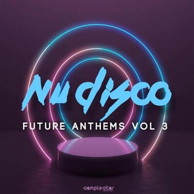 Nu Disco Future Anthems Vol.3