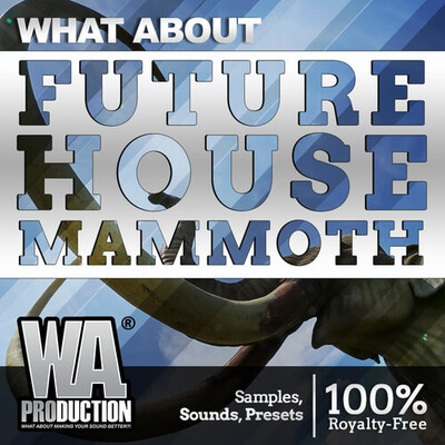 What About: Future House Mammoth