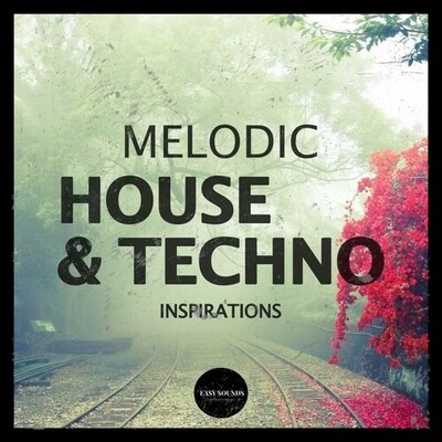 Melodic House & Techno Inspirations