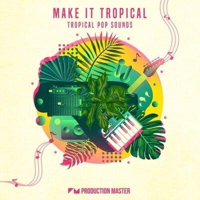 Make It Tropical - Tropical Pop Sounds