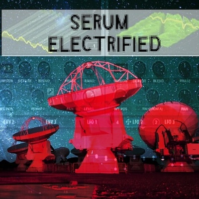 Serum Electrified - Electromagnetic presets