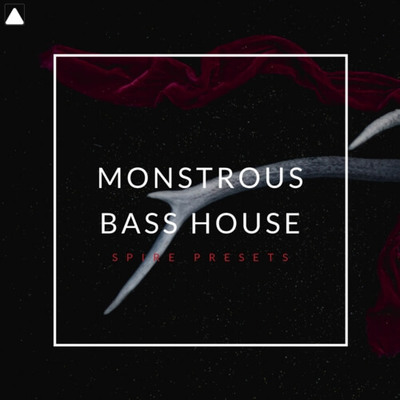 Monstrous Bass House Spire Presets