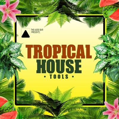 Tropical House Tools