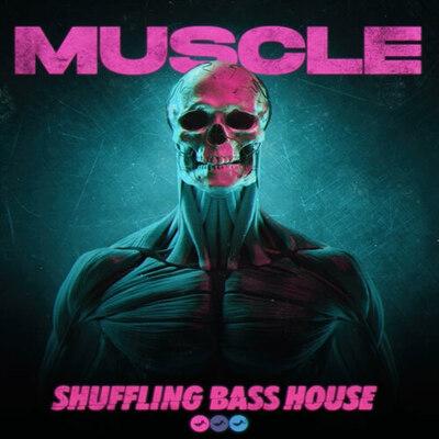 Muscle: Shuffling Bass House