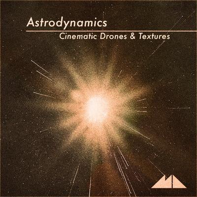 Astrodynamics - Cinematic Drones & Textures