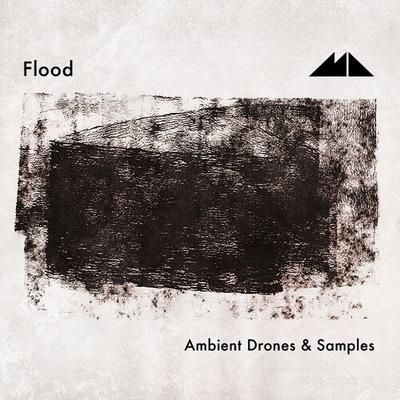 Flood - Ambient Drones & Samples
