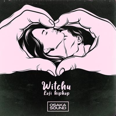 Witchu - Lofi Hip-Hop