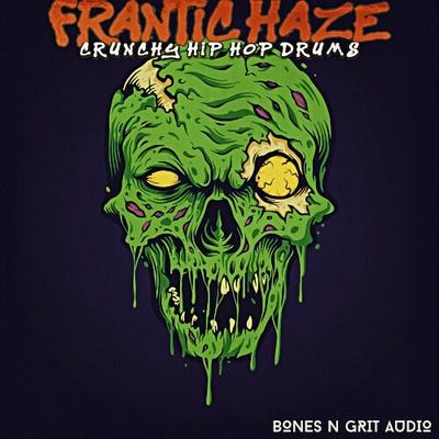 Frantic Haze: Crunchy Hip Hop Drums