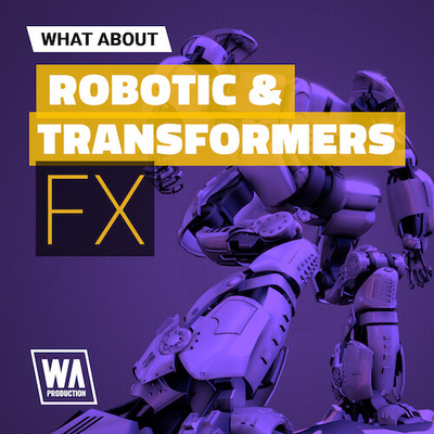 What About: Robotic & Transformers FX
