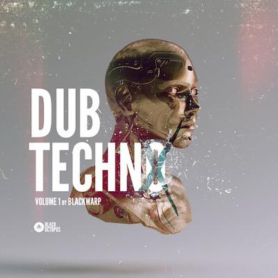Dub Techno Vol 1 by Blackwarp
