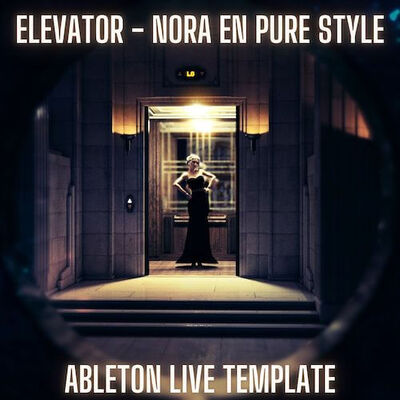 Elevator - Nora En Pure Style Ableton Template
