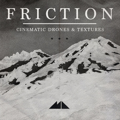 Friction - Cinematic Drones & Textures