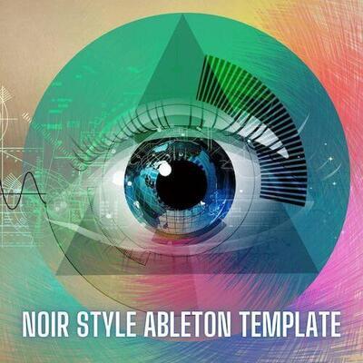 Noir Style Ableton Live Template