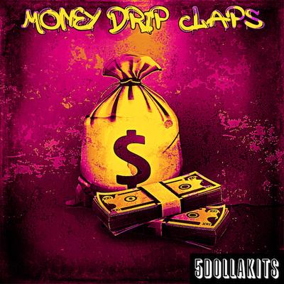 Money Drip Claps
