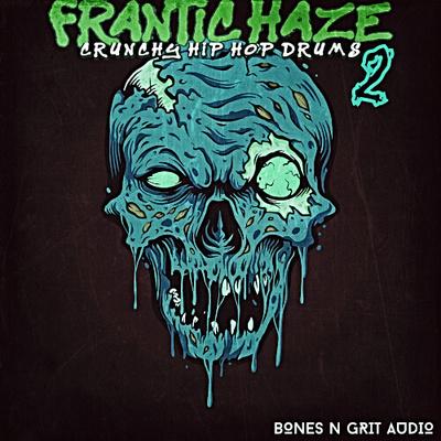 Frantic Haze: Crunchy Hip Hop Drums 2