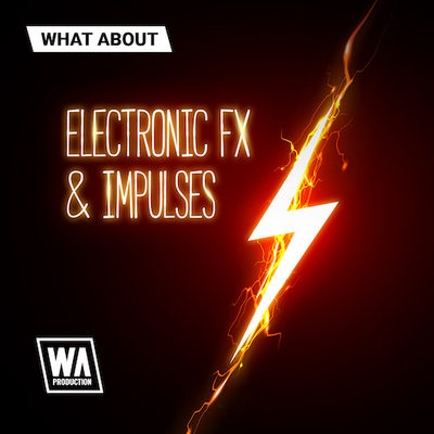 What About: Electronic FX & Impulses
