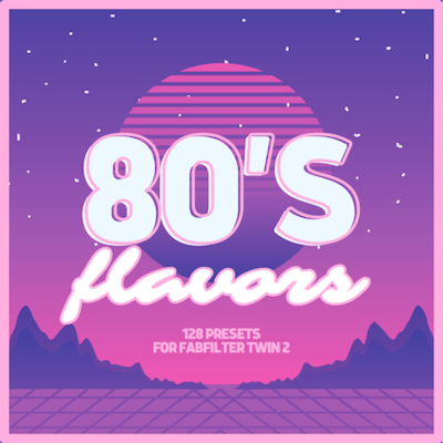 '80s Flavors' for FabFilter Twin 2
